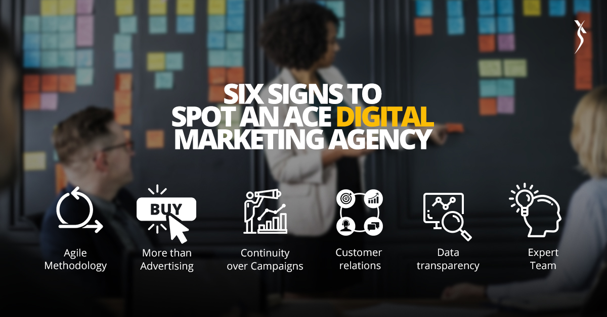 Six signs to spot an ace digital marketing agency.