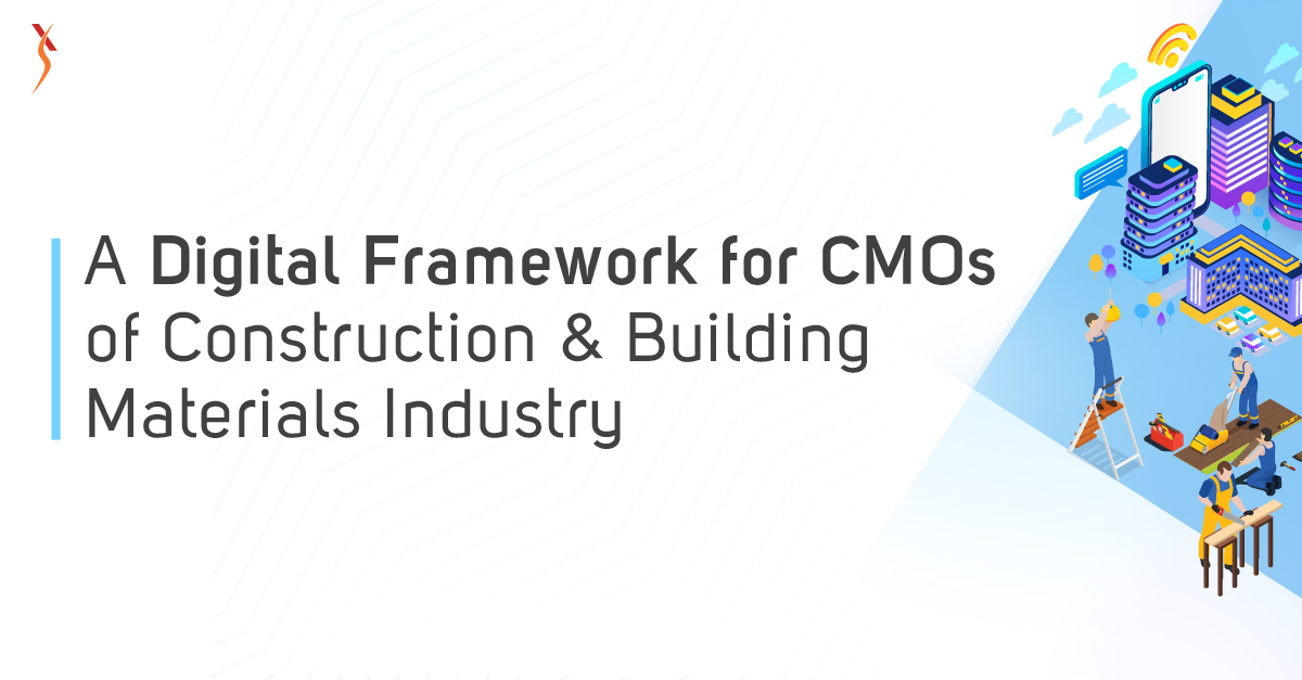 A Digital Framework for CMOs of Construction & Building Materials Industry